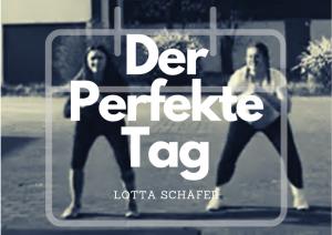#Der perfekte Tag – 13:00-14:00 mit Lotta