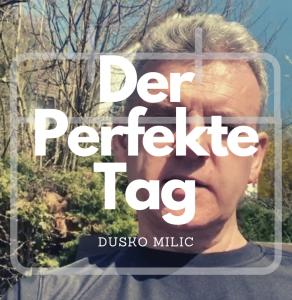 #Der Perfekte Tag – von 08:00-09:00 mit Dusko