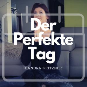 #Der Perfekte Tag – 07:00-08:00 Uhr mit Sandra
