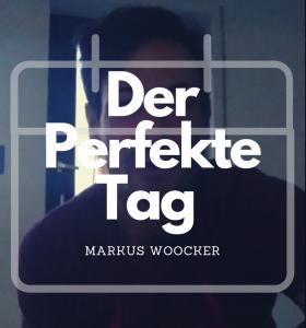 #Der Perfekte Tag – 06:00-07:00 Uhr mit Markus