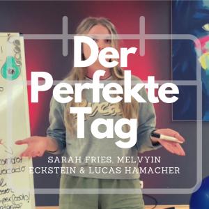 #Der Perfekte Tag – 09:00-10:00 mit Sarah, Melvyn