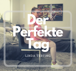 #Der perfekte Tag – 10:00-11:00 mit Linda