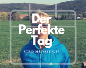 #Der Perfekte Tag – 14:00-15:00 mit Sigrid