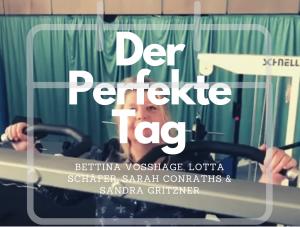 #Der Perfekte Tag – 19:00 – 20:00 mit Bettina,
