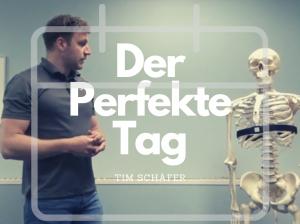 #Der Perfekte Tag – von 17:00 – 18:00 mit Tim