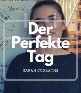 #Der perfekte Tag – 11:00-12:00 mit Sarah