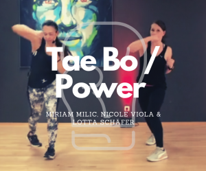 #Tae Bo/Power – mit Miriam Milic, Nicole Viola &