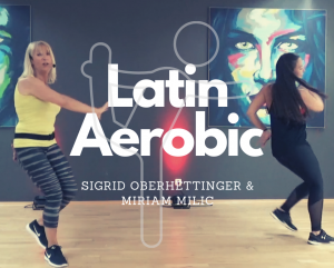 #Latin Aerobic – mit Sigrid & Miriam
